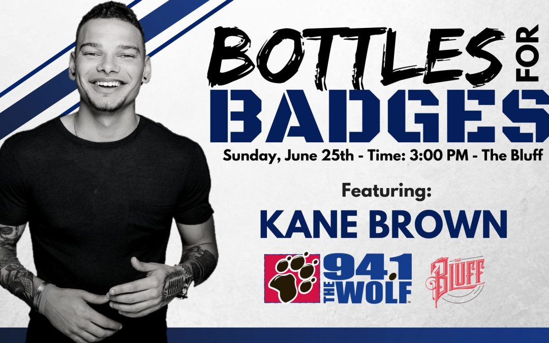 Kane Brown – Bottles For Badges – June 25